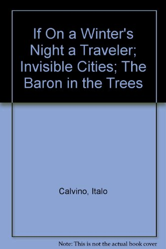 If on a Winter's Night a Traveler; Invisible Cities; The Barron in the Trees