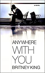 Anywhere With You: A Novel (With You Series Book 2)