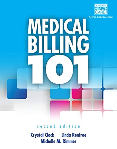 Medical Billing 101 (with Cengage EncoderPro Demo Printed Access Card and Premium Web Site, 2 terms (12 months) Printed Access Card) by Cengage Learning