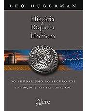 História da Riqueza do Homem: Do Feudalismo ao Século XXI