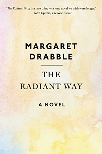 The Radiant Way Kindle Edition By Margaret Drabble Literature