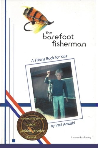 The Barefoot Fisherman: A fishing book for