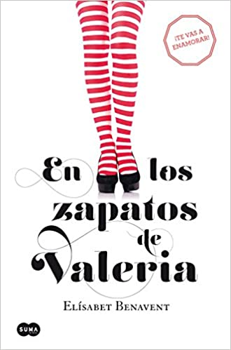 En los zapatos de Valeria: Elísabet Benavent: 9788483655368: Amazon.com: Books