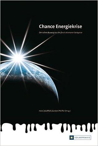 Chance Energiekrise: Der Solare Ausweg Aus Dem Fossil Atomaren Sackgasse