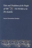 Tales and Traditions of the People of Old: Na Moolelo a ka Poe Kahiko
