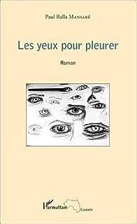 Les yeux pour pleurer, Mansaré, Paul Balla