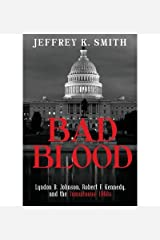 Bad Blood : Lyndon B. Johnson, Robert F. Kennedy, and the Tumultuous 1960s(Paperback) - 2013 Edition Paperback