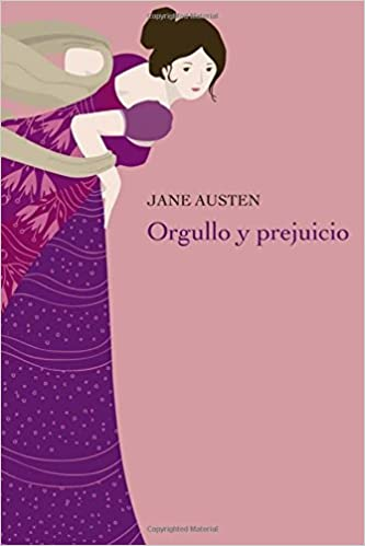 Orgullo y Prejuicio: (Spanish Edition)