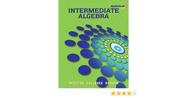 MyLab Math for Trigsted/Gallaher/Bodden Intermediate Algebra -- Access Card (MyMathLab)