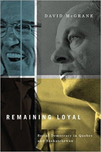 Remaining Loyal Social Democracy in Quebec and Saskatchewan