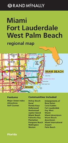 Folded Map: Miami, Fort Lauderdale, and West Palm Beach Regional Map (Rand McNally Miami/Fort Lauderdale/West Palm Beach)