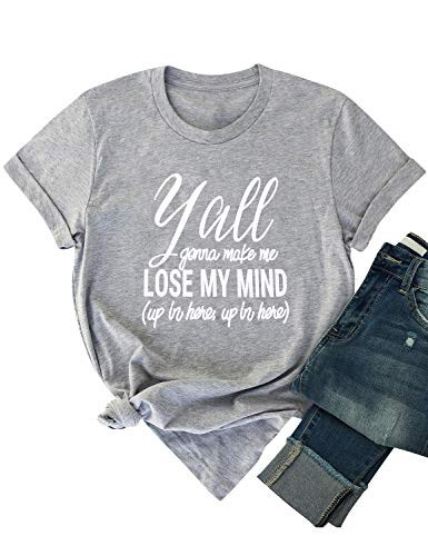 ZXH Women Y'all Gonna Make Me Lose My Mind Letter Print T-Shirts Short Sleeve O Neck Top (Yall Gonna Make Me Lose My Mind Shirt)