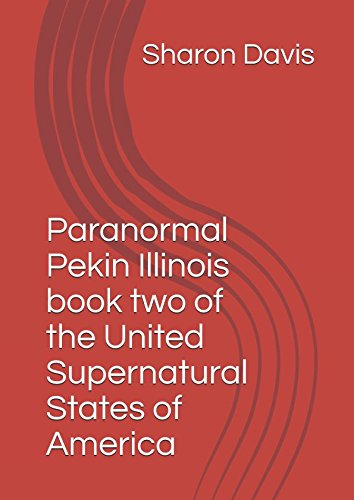 Paranormal Pekin Illinois book two of the  United Supernatural States of America