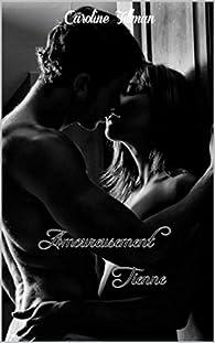 Amoureusement Tienne par Caroline Tillman