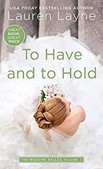 To Have and to Hold (Wedding Belles Book 1) by [Layne, Lauren]