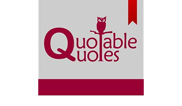 Quotable Quotes Kindle Edition By Napoleon Hall Reference Kindle