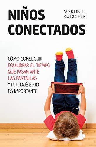 Amazon.com: NIÑOS CONECTADOS. Cómo conseguir equilibrar el ...