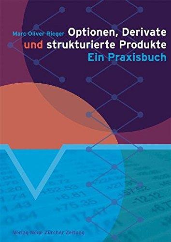 Optionen, Derivate und strukturierte Produkte: Ein Praxisbuch Gebundenes Buch – 1. September 2009 Marc Oliver Rieger 3038235539 Anlagen und Wertpapiere Bank