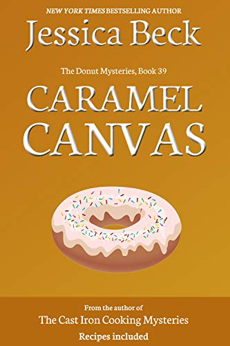Caramel Canvas (The Donut Mysteries Book 39) ()