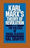 img - for Karl Marx's Theory of Revolution, Vol. 2: The Politics of Social Classes book / textbook / text book