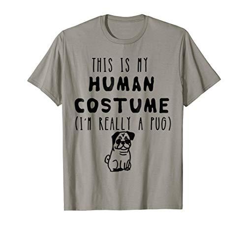 Mens This Is My Human Costume I'm Really A Pug- Halloween Shirt 3XL Slate