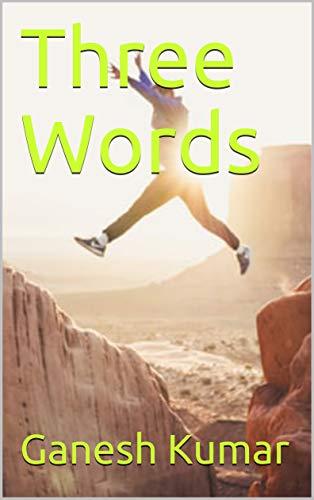 Three Words por Ganesh Kumar