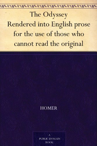 The Odyssey Rendered into English prose for the use of those who cannot read the original