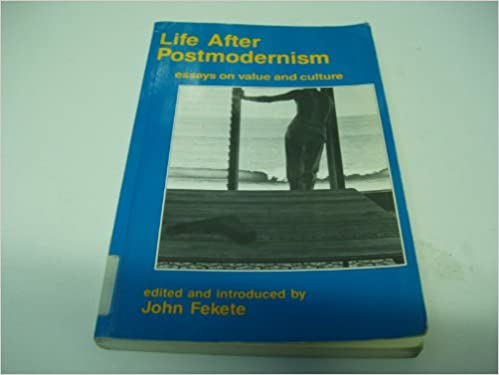 Life after Postmodernism: Essays on Value and Culture