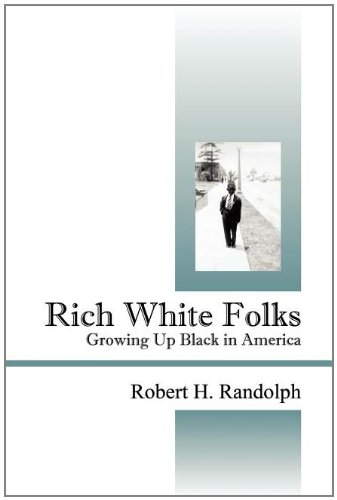 Rich White Folks: Growing Up Black in America