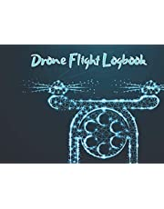 Drone Flight Log Book: An Easy-Use Drone Flight Logbook With Space For 1200 Flights - Log Your Drone Pilot Experience Like a Pro!