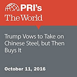 Trump Vows to Take on Chinese Steel, but Then Buys It