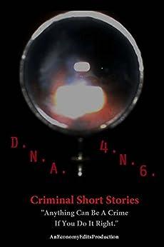D.N.A. 4.N.6.: Criminal Short Stories by [Burton, David]