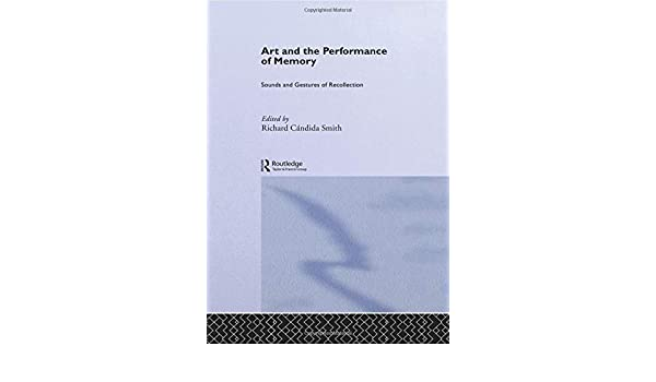art and the performance of memory cndida smith richard