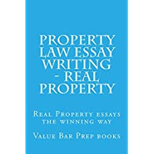 Property Law Essay Writing - Real Property: Law school books / Law school exams