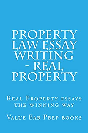 Property Law Essay Writing - Real Property: Law school books / Law