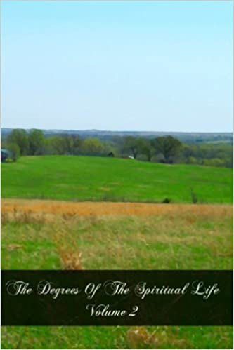 The Degrees Of The Spiritual Life Volume 2 by Abbe A Saudreau (2011-09-17)