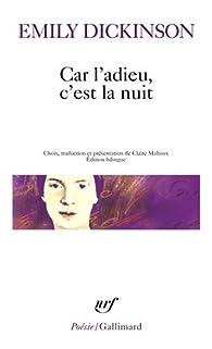 Car l'adieu, c'est la nuit : Edition bilingue français-anglais par Emily Dickinson