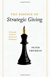 The Essence of Strategic Giving: A Practical Guide for Donors and Fundraisers