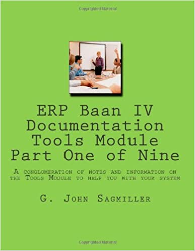 ERP Baan IV Documentation Tools Module Part One of Nine: A