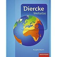 Diercke Weltatlas - Aktuelle Ausgabe für Bayern