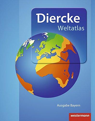 Diercke Weltatlas - Aktuelle Ausgabe für Bayern Gebundenes Buch – 1. Juni 2015 Westermann Schulbuch 3141008035 Schulbücher Für das Gymnasium