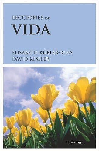 Lecciones De Vida por David Kessler