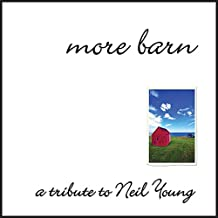 More Barn - A Tribute to Neil Young