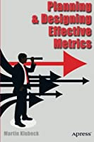 Planning and Designing Effective Metrics Front Cover