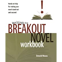 Writing the Breakout Novel Workbook: Hands-on Help for Making Your Novel Stand Out and Succeed by Donald Maass (2004-07-30)