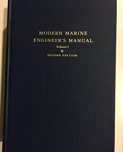 - Modern Marine Engineer's Manual, Volume I