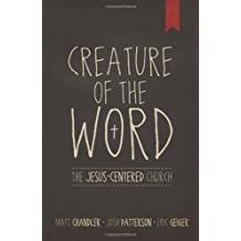 Creature of the Word: The Jesus-Centered Church