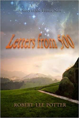 Letters from 500: A Story of the Future Now: Volume 1