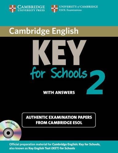 Cambridge English Key - Cambridge English Key for Schools 2 Self-study Pack (Student's Book with Answers and Audio CD): Authentic Examination Papers from Cambridge ESOL (KET Practice Tests)