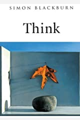 Think: A Compelling Introduction to Philosophy by Blackburn, Simon(March 22, 2013) Paperback Paperback